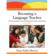 Becoming A Language Teacher: A Practical Guide to Second Language Learning and Teaching (BOK)