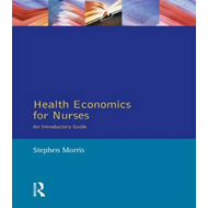 Health Economics for Nurses: An Introductory Guide (BOK)
