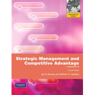 Strategic Management and Competitive Advantage: Concepts (BOK)