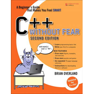 C++ Without Fear: A Beginner's Guide That Makes You Feel Smart (BOK)