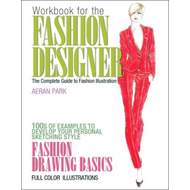 Workbook for the Fashion Designer: The Complete Guide to Fashion Illustration (BOK)
