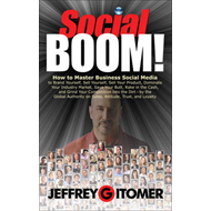 Social BOOM!: How to Master Business Social Media to Brand Yourself, Sell Yourself, Sell Your Produc (BOK)