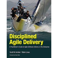Disciplined Agile Delivery: A Practitioner's Guide to Agile Software Delivery in the Enterprise (BOK)