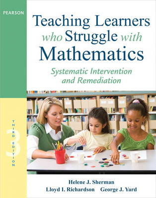 Teaching Learners Who Struggle with Mathematics: Responding With Systematic Intervention and Remedia (BOK)
