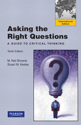 Asking the Right Questions: A Guide to Critical Thinking (BOK)