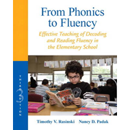 From Phonics to Fluency: Effective Teaching of Decoding and Reading Fluency in the Elementary School (BOK)