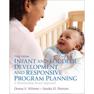Infant and Toddler Development and Responsive Program Planning: A Relationship-Based Approach (BOK)