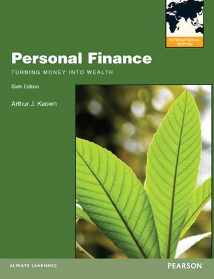 Personal Finance: Turning Money into Wealth (BOK)
