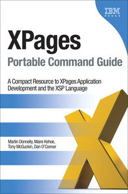 XPages Portable Command Guide: A Compact Resource to XPages Application Development and the XSP Lang (BOK)