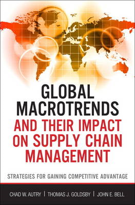 Global Macro Trends and Their Impact on Supply Chain Management: Strategies for Gaining Competitive (BOK)