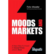 Moods and Markets: A New Way to Invest in Good Times and in Bad (BOK)