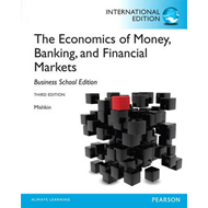 The Economics of Money, Banking and Financial Markets: The Business School Edition (BOK)