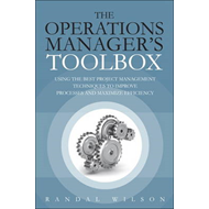 The Operations Manager's Toolbox: Using the Best Project Management Techniques to Improve Processes (BOK)