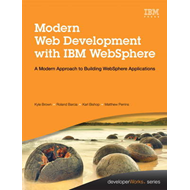 Modern Web Development with IBM WebSphere: Developing, Deploying, and Managing Mobile and Multi-Plat (BOK)