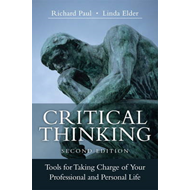 Critical Thinking: Tools for Taking Charge of Your Professional and Personal Life (BOK)