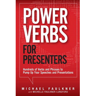 Power Verbs for Presenters: Hundreds of Verbs and Phrases to Pump Up Your Speeches and Presentations (BOK)