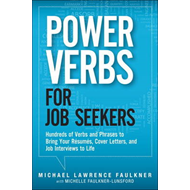 Power Verbs for Job Seekers: Hundreds of Verbs and Phrases to Bring Your Resumes, Cover Letters, and (BOK)
