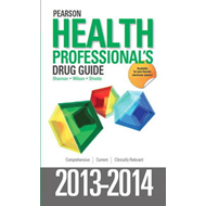 Pearson Health Professional's Drug Guide: 2013-2014 (BOK)