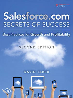 Salesforce.Com Secrets of Success: Best Practices for Growth and Profitability (BOK)