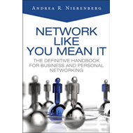Network Like You Mean it: The Definitive Handbook for Business and Personal Networking (BOK)