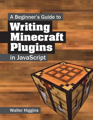 Beginner's Guide to Writing Minecraft Plugins in JavaScript (BOK)