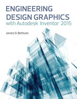 Engineering Design Graphics with Autodesk Inventor 2015 (BOK)