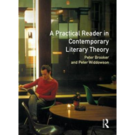 A Practical Reader in Contemporary Literary Theory (BOK)