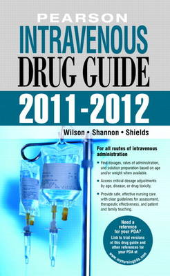 Pearson Intravenous Drug Guide 2011-2012: 2011-2012 (BOK)