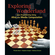Exploring Wonderland: Java Programming Using Alice and Media Computation (BOK)