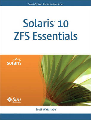 Solaris 10 ZFS Essentials (BOK)
