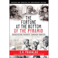 The Fortune at the Bottom of the Pyramid: Eradicating Poverty Through Profits (BOK)