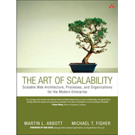 The Art of Scalability: Scalable Web Architecture, Processes and Organizations for the Modern Enterp (BOK)