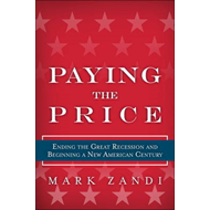 Paying the Price: Ending the Great Recession and Beginning a New American Century (BOK)
