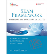 Seam Framework: Experience the Evolution of Java EE (BOK)