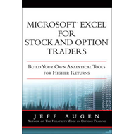 Microsoft Excel for Stock and Option Traders: Build Your Own Analytical Tools for Higher Returns (BOK)