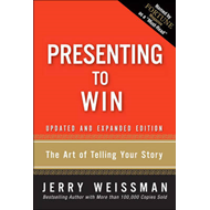 Presenting to Win: The Art of Telling Your Story (BOK)