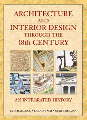 Architecture and Interior Design through the 18th Century: An Integrated History (BOK)