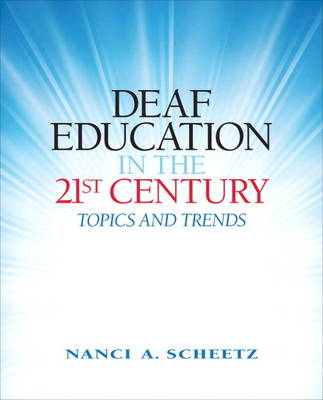 Deaf Education in the 21st Century: Topics and Trends (BOK)