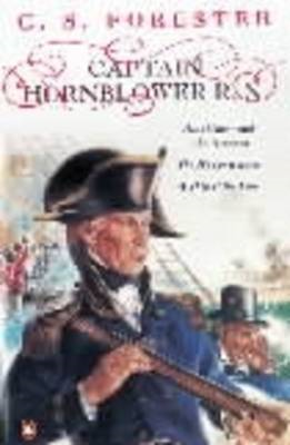 Captain Hornblower R.N. - Hornblower and the 'Atropos', The Happy Return, A Ship of the Line (BOK)