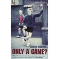 Only a Game?: The Diary of a Professional Footballer (BOK)