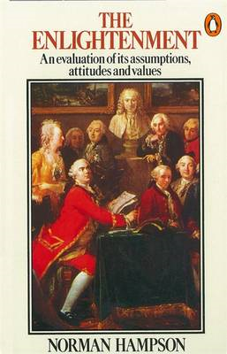 The Enlightenment: An Evaluation of Its Assumptions, Attitudes and Values (BOK)