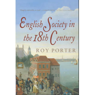 The Penguin Social History of Britain: English Society in the Eighteenth Century (BOK)