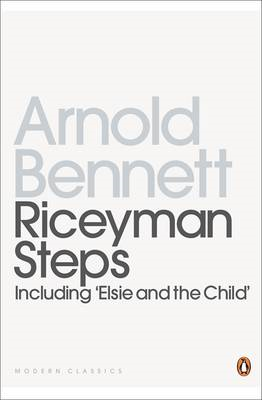 Riceyman Steps(Including 'Elsie and the Child') (BOK)