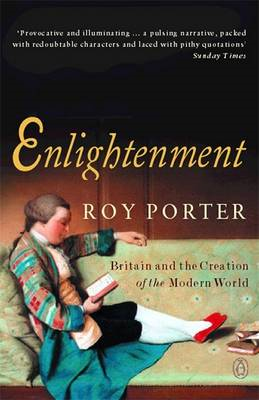 Enlightenment: Britain and the Creation of the Modern World (BOK)
