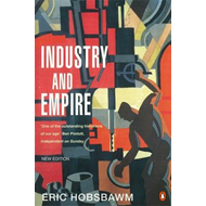Industry and Empire: From 1750 to the Present Day (BOK)