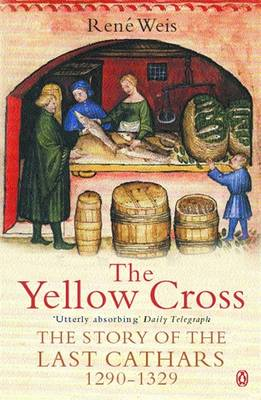 The Yellow Cross: The Story of the Last Cathars 1290-1329 (BOK)