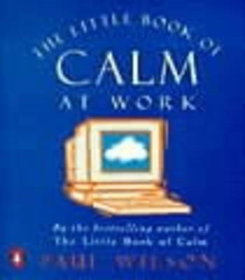 Little Book of Calm at Work (BOK)