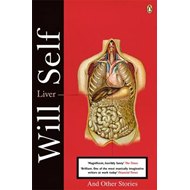 Liver: and Other Stories (BOK)