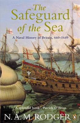 The Safeguard of the Sea: A Naval History of Britain 660-1649: v. 1 (BOK)