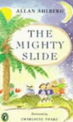 The Mighty Slide: Stories in Verse: The Mighty Slide; Captain Jim; The Girl Who Doubled; A Pair of S (BOK)